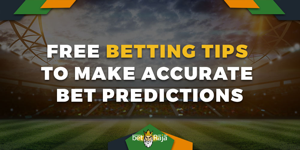 FREE BETTING TIPS TO MAKE ACCURATE BET PREDICTIONS