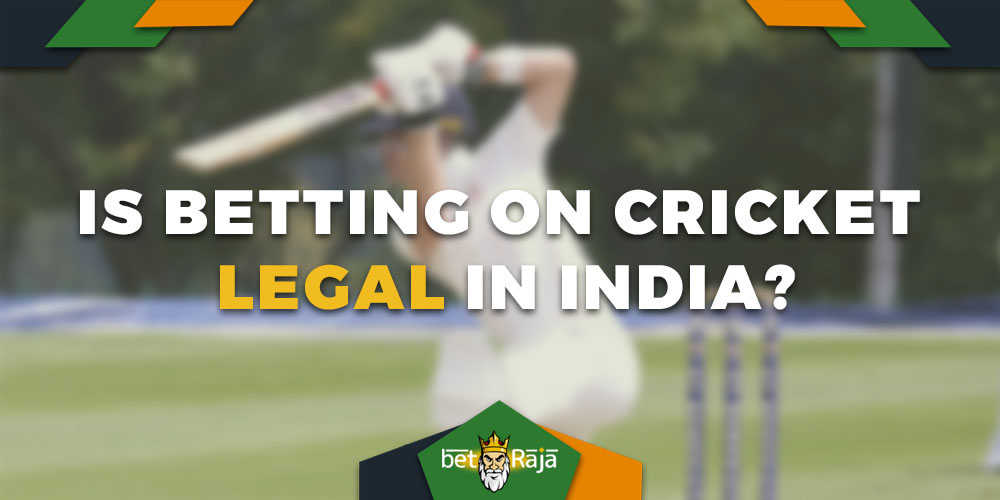 Is Betting on cricket legal in India
