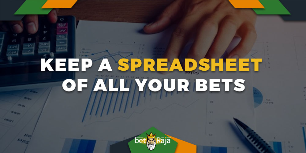 Keep a Spreadsheet of All Your Bets