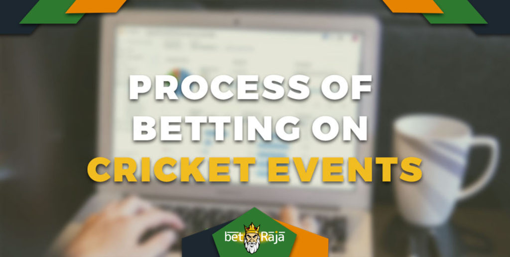 Process Of Betting On Cricket Events