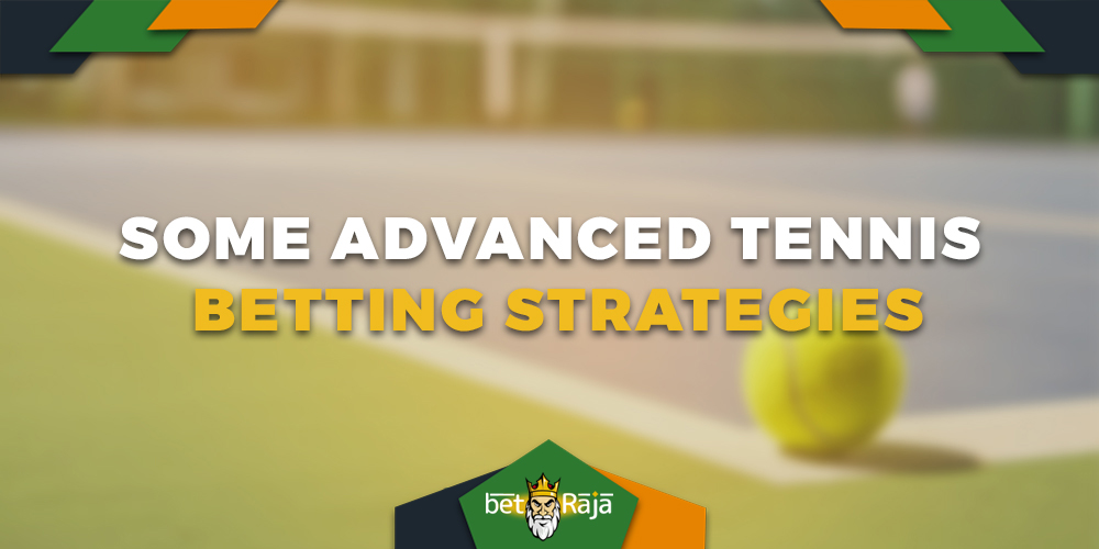 Some Advanced Tennis Betting Strategies