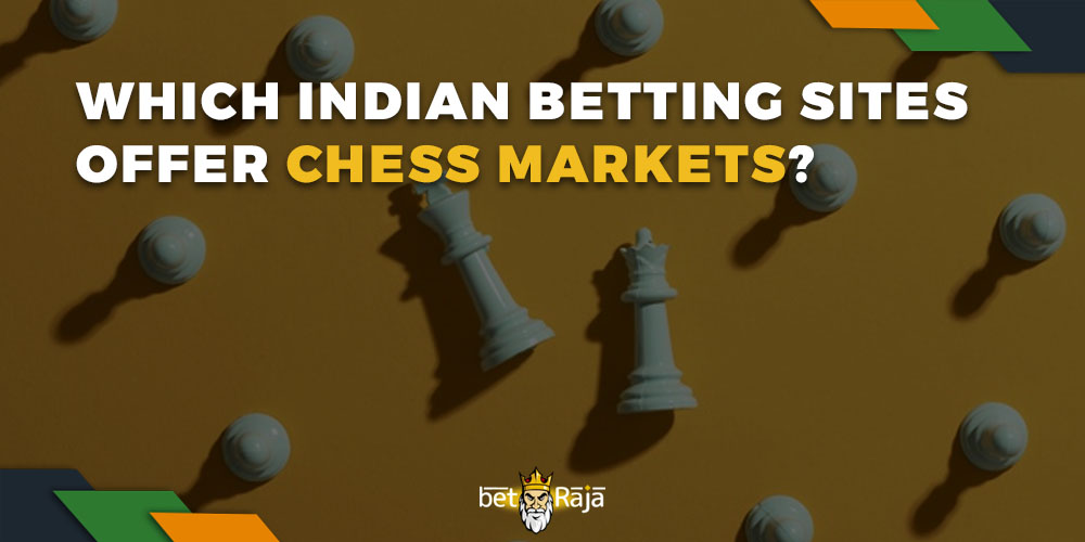 Which Indian Betting Sites Offer Chess Markets