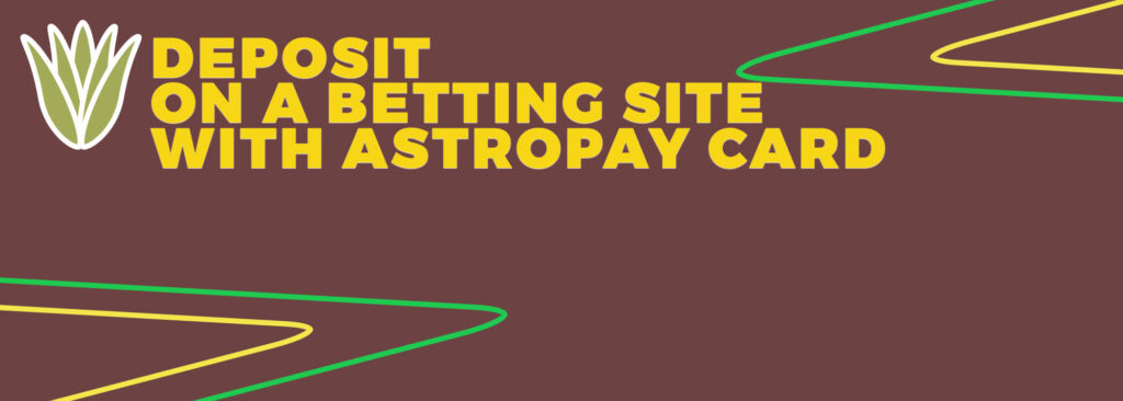 Deposit on a Betting Site with AstroPay Card