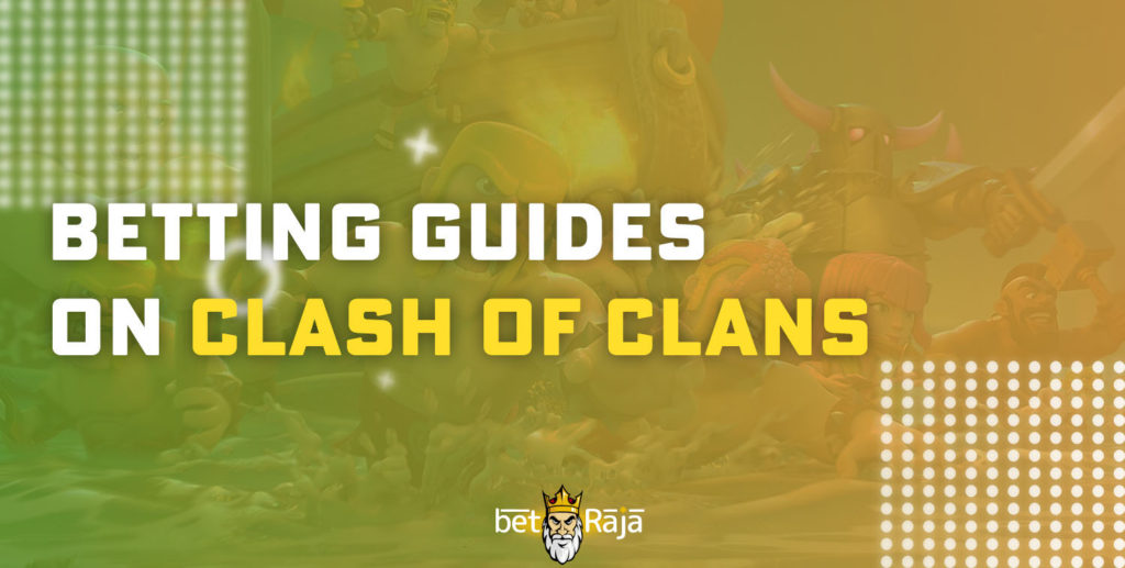 Betting guides on Clash of Clans