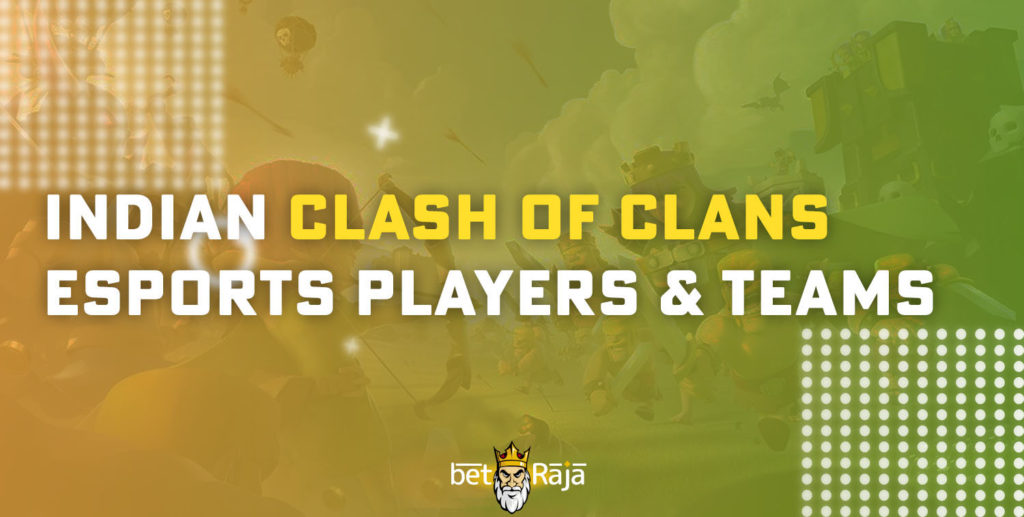 Indian Clash of Clans eSports players & teams