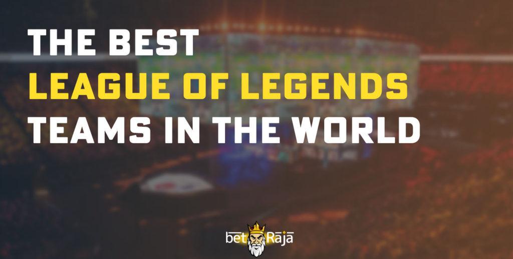 The best LoL teams