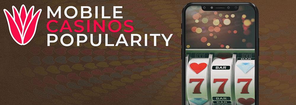 Mobile Casinos popularity