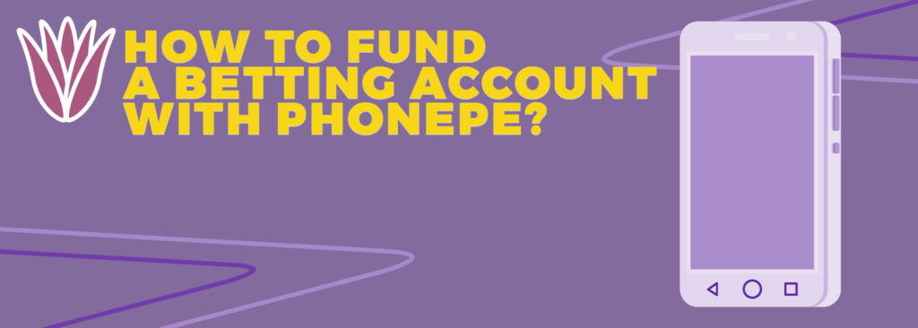How to fund a betting account with PhonePe