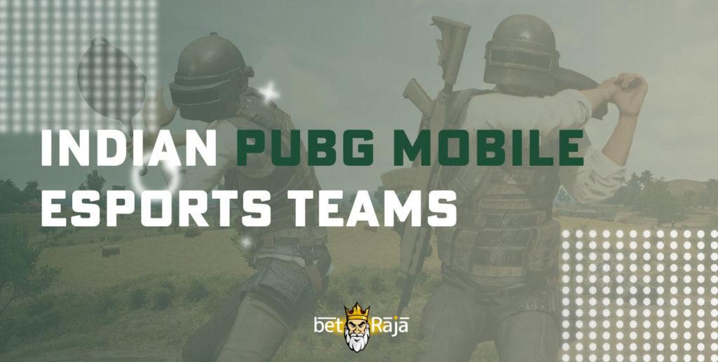 Indian PUBG Mobile eSports teams