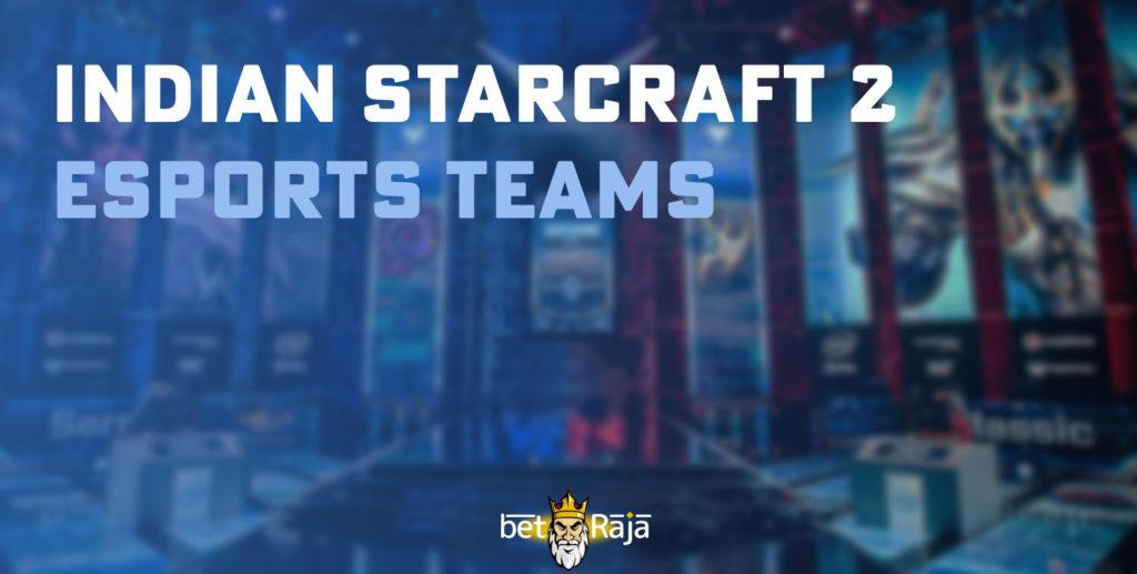 Indian Starcraft teams