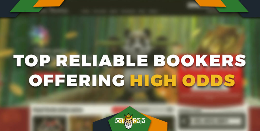 Top Reliable Bookers Offering High Odds