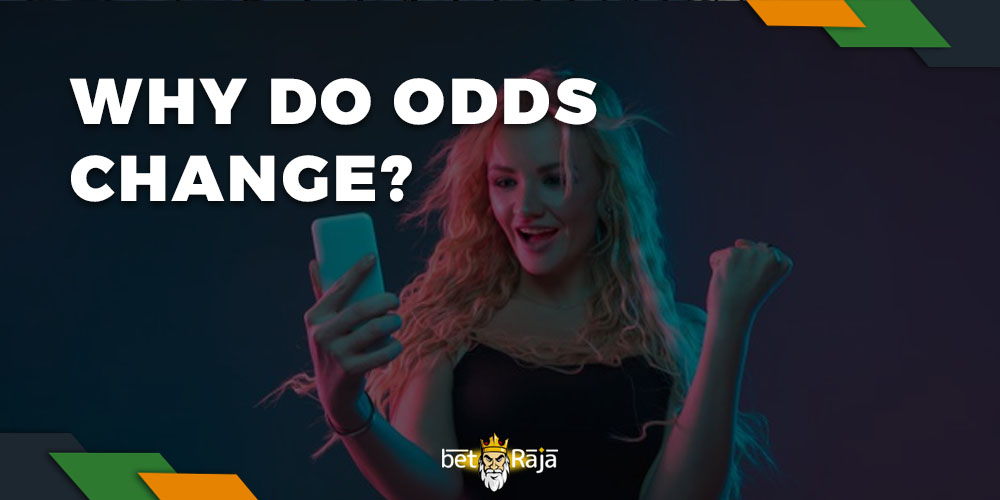 Why do odds change
