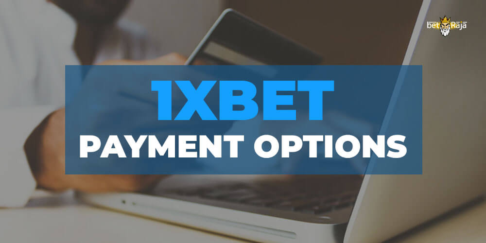 1xbet Payment Options