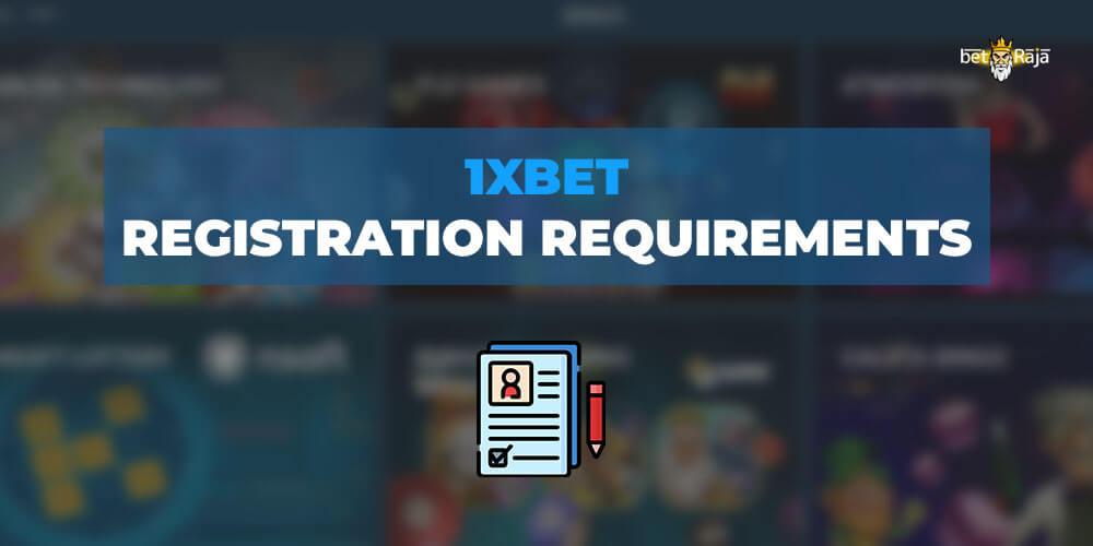 1xbet Registration Requirements