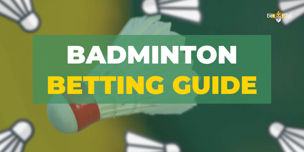 Badminton betting guide