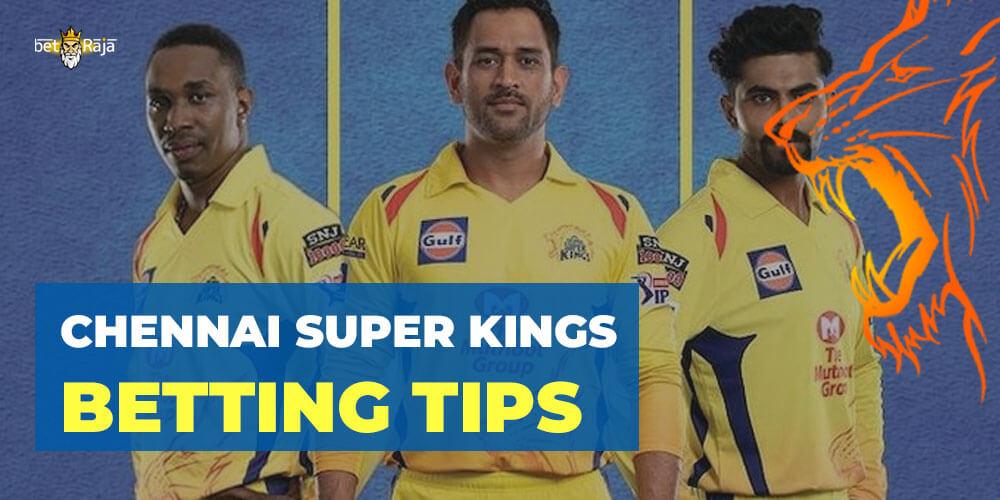 CHENNAI SUPER KINGS BETTING TIPS