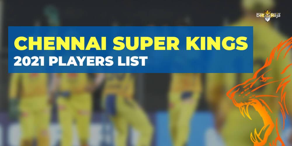 Chennai Super Kings 2021 Players List