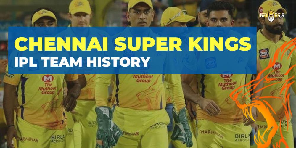 Chennai Super Kings IPL Team History