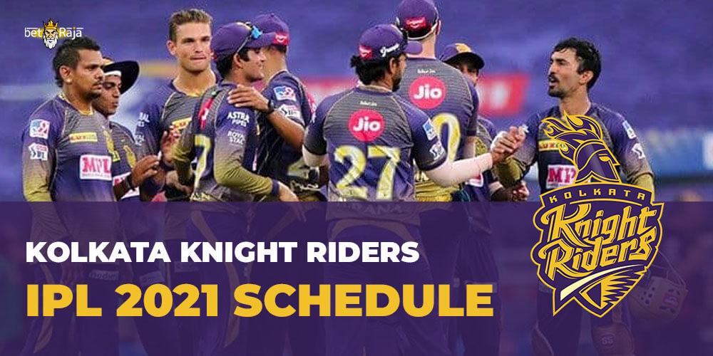 Kolkata Knight Riders IPL 2021 SCHEDULE