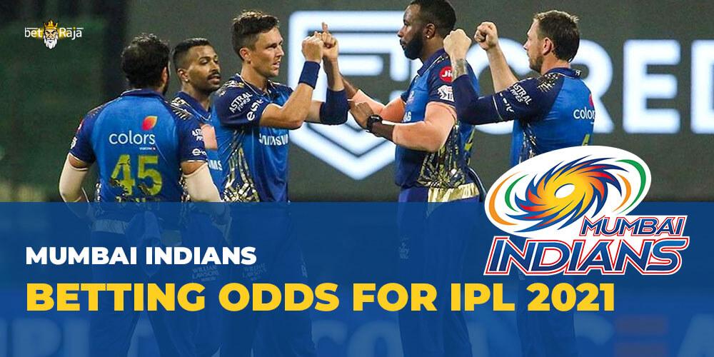 Mumbai Indians BETTING ODDS FOR IPL 2021