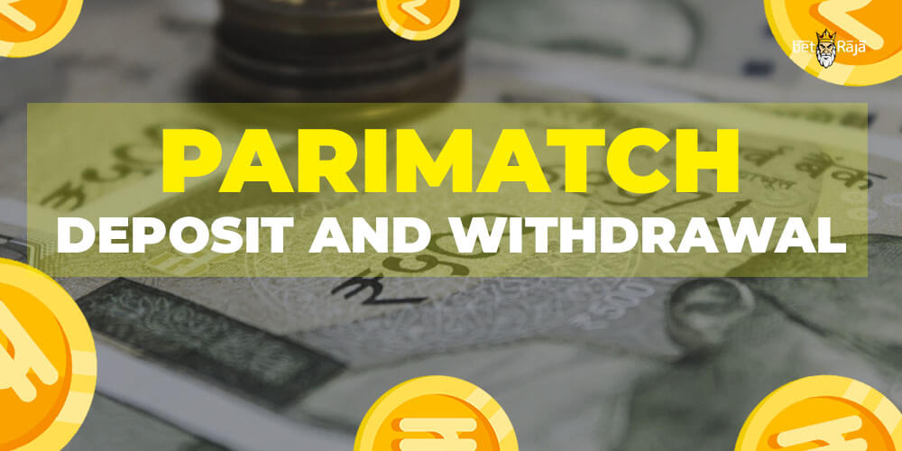 Parimatch deposit and withdrawal review