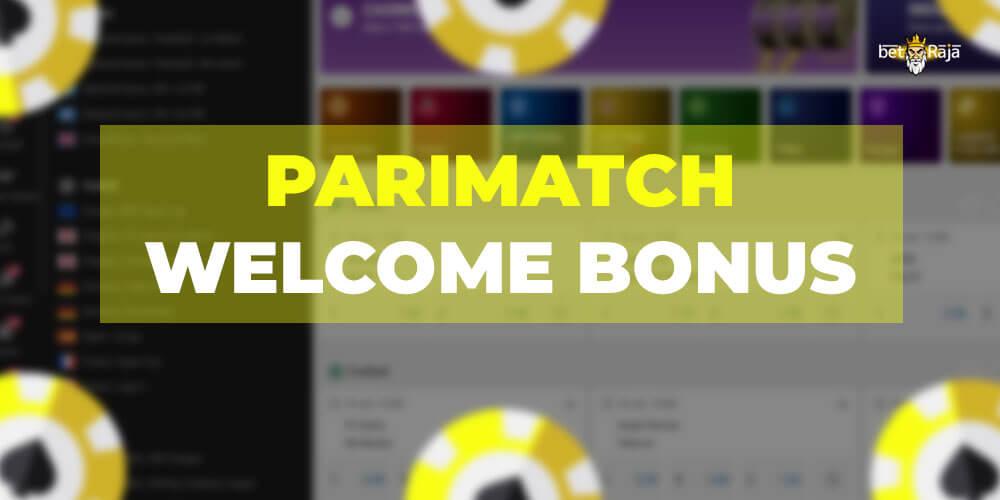 Parimatch welcome bonus