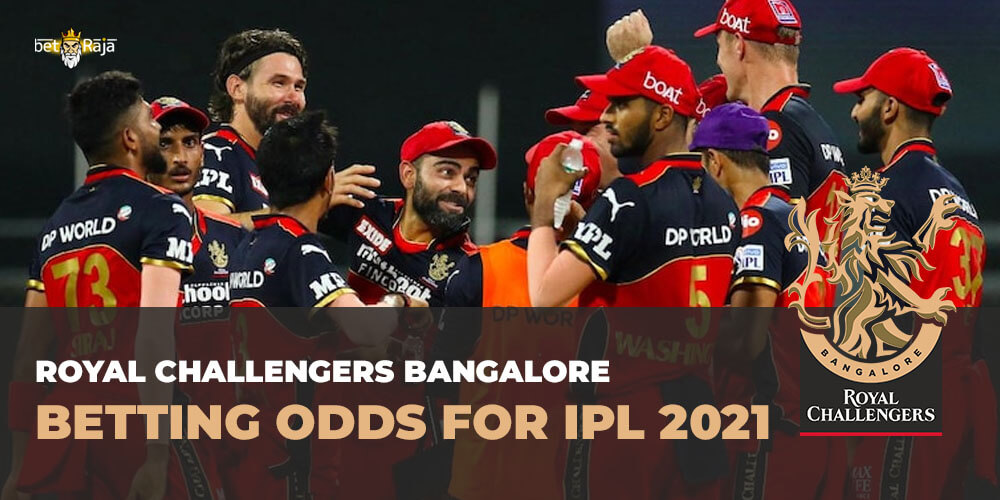 Royal Challengers Bangalore BETTING ODDS FOR IPL 2021