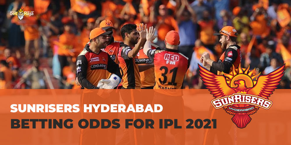 Sunrisers Hyderabad BETTING ODDS FOR IPL 2021