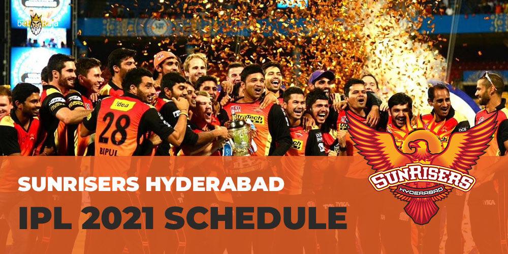 Sunrisers Hyderabad IPL 2021 SCHEDULE
