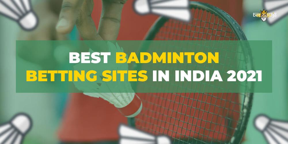 Best Badminton Betting Sites in India 2021