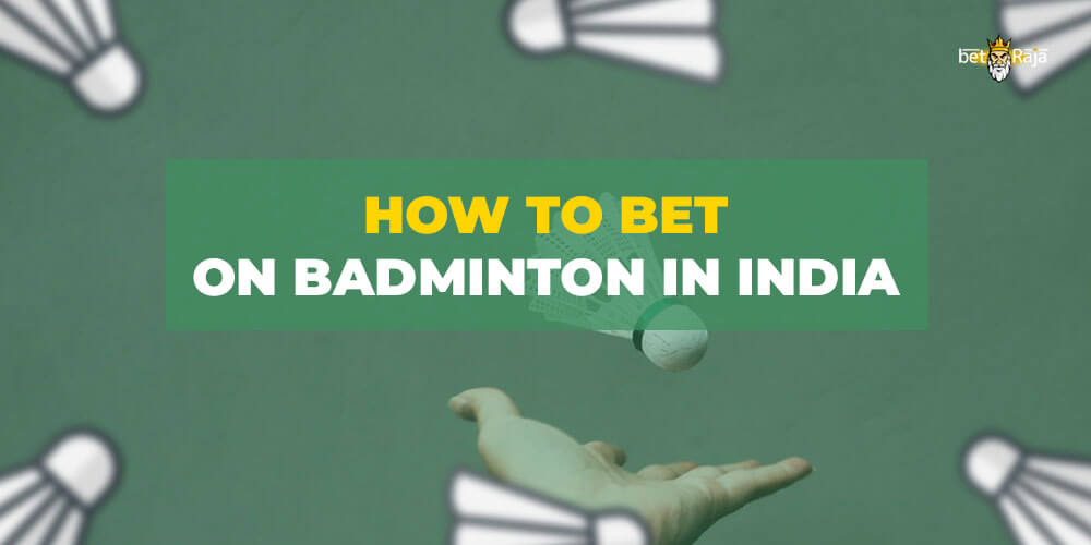 How to bet on Badminton in India