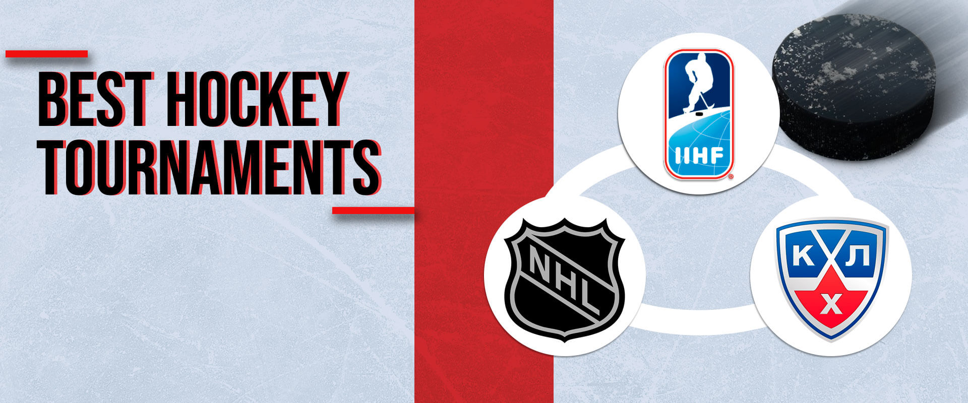 The most prominent hockey tournaments.