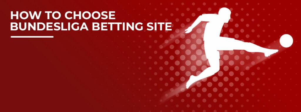 How to choose Bundesliga betting site
