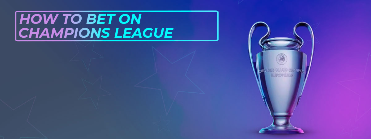 Detailed guide of champions league betting.