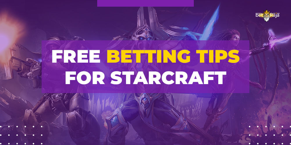 Free betting tips for Starcraft
