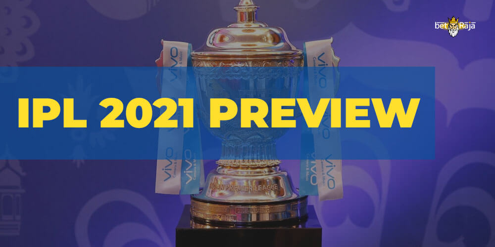 IPL 2021 Preview