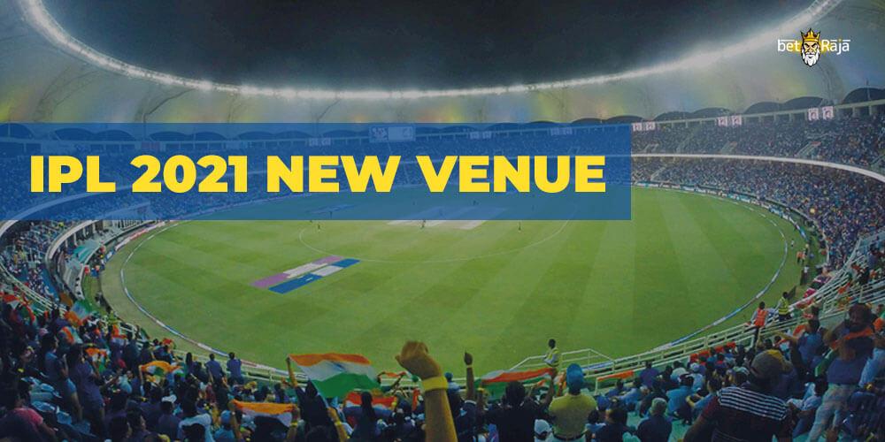 IPL 2021 New Venue