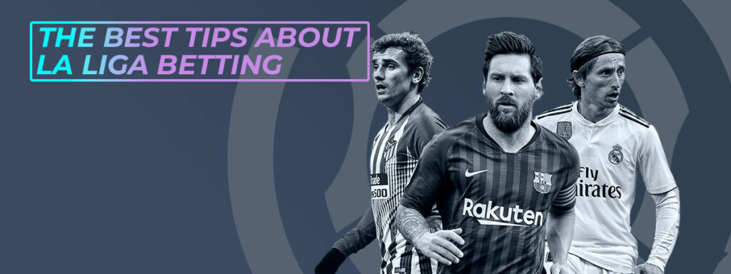 The best tips on La Liga betting