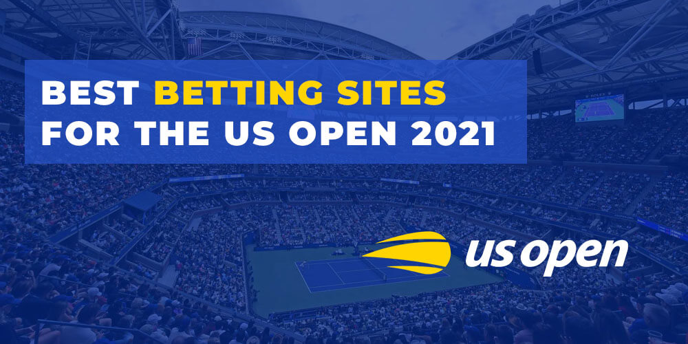 BEST BETTING SITES FOR THE US OPEN 2021