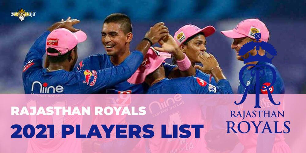 Rajasthan Royals 2021 Players List