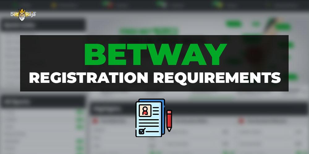 Betway Registration Requirements