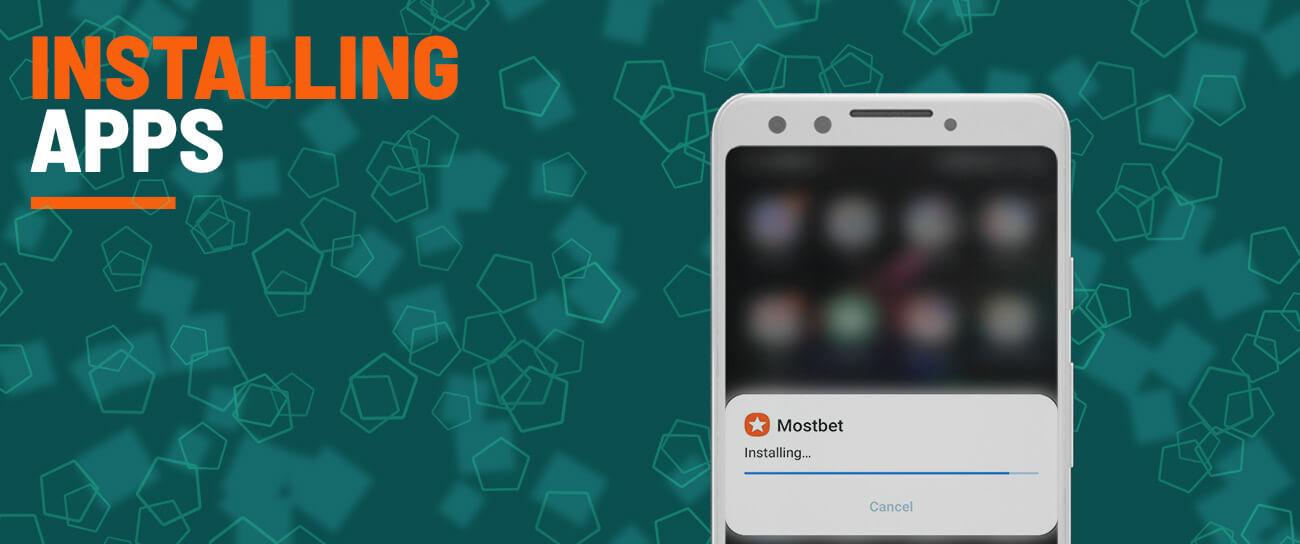 Installing mostbet app.