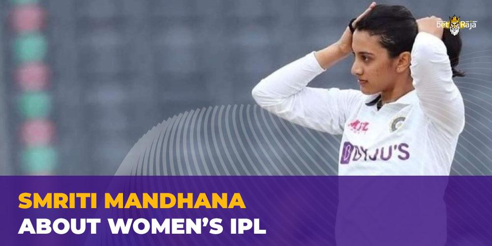 Smriti Mandhana Says Indian Cricket Needs Six-Team Women's IPL