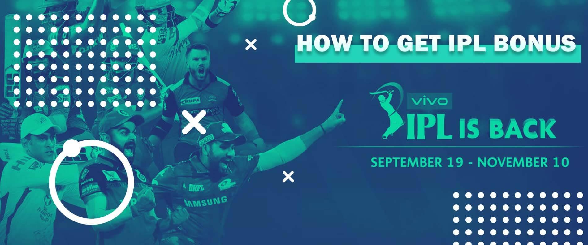 How to get the IPL Bonus.