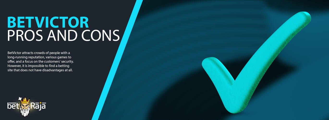 Betvictor Advantages and Disadvantages.